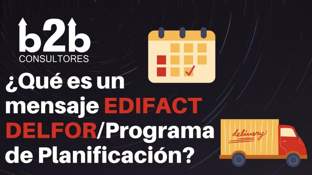 Que es un mensaje EDIFACT DELFOR/Programa de planificación?