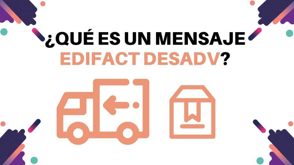 ¿Que es EDIFACT DESADV/ASN?